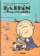 Bardín el Superrealista by Max