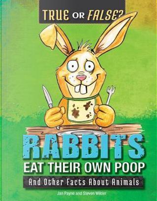 Rabbits Eat Their Own Poop by JAN PAYNE