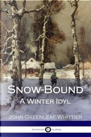 Snow-Bound by John Greenleaf Whittier