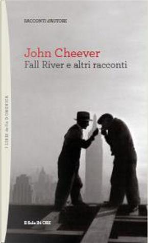 Fall River e altri racconti by John Cheever
