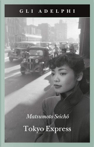 Tokyo Express by Matsumoto Seichō