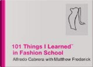 101 Things I Learned in Fashion School by Alfredo Cabrera