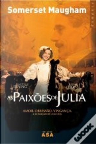 As paixões de Júlia by Somerset Maugham