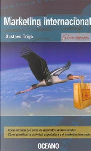 Marketing Internacional/international Marketing by Gustavo Trigo