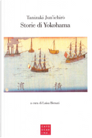 Storie di Yokohama by Junichiro Tanizaki