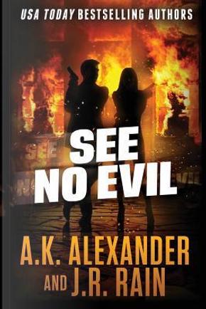 See No Evil by A. K. Alexander