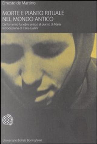 Morte e pianto rituale nel mondo antico by Ernesto De Martino