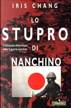 Lo stupro di Nanchino by Iris Chang