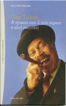 A spasso con il mio sigaro e altri racconti by Gay Talese