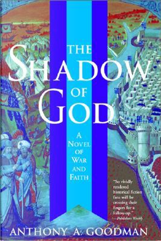 The Shadow of God by Anthony A. Goodman