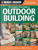 The Complete Photo Guide to Outdoor Building by Creative Publishing international