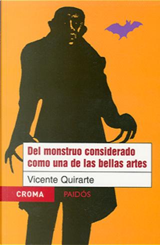 Del monstruo considerado como una de las bellas artes by Vicente Quirarte