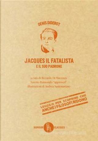 Jacques il fatalista e il suo padrone by Denis Diderot