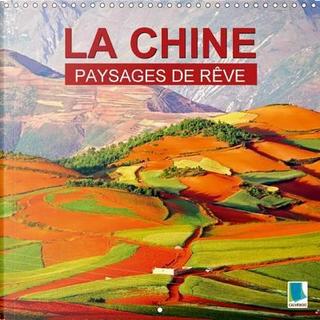 Paysages de rêve - la Chine by Calvendo Verlag GmbH