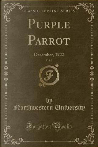 Purple Parrot, Vol. 3 by Northwestern University
