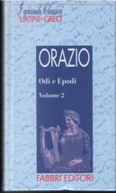 Odi e Epodi - Vol.2 by Quinto Orazio Flacco