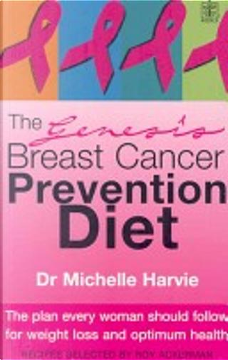 Genesis Breast Cancer Prevention Diet by Michelle Harvie