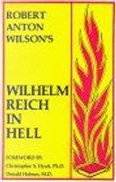 Wilhelm Reich in Hell by Robert Anton Wilson