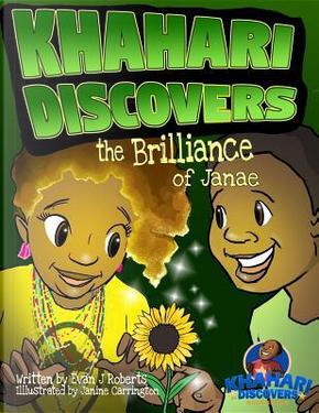 Khahari Discovers The Brilliance of Janae by Evan J Roberts