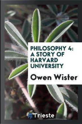 Philosophy 4 by Owen Wister