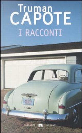 I racconti by Truman Capote