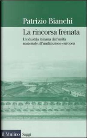 La Rincorsa Frenata by Patrizio Bianchi
