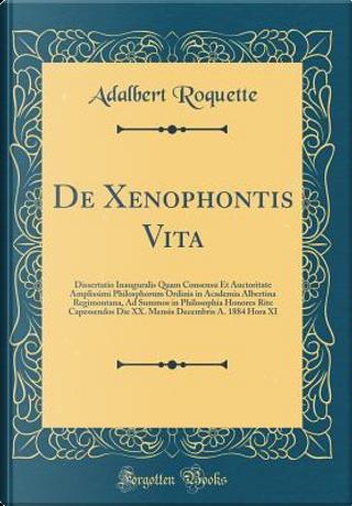 De Xenophontis Vita by Adalbert Roquette