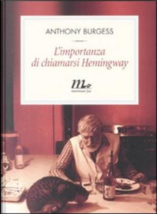 L'importanza di chiamarsi Hemingway by Anthony Burgess