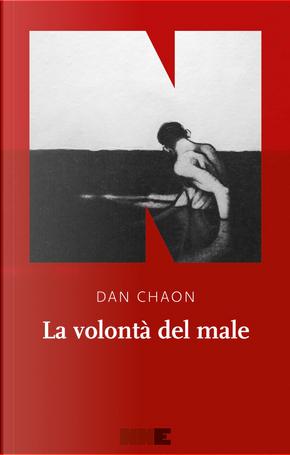 La volontà del male by Dan Chaon