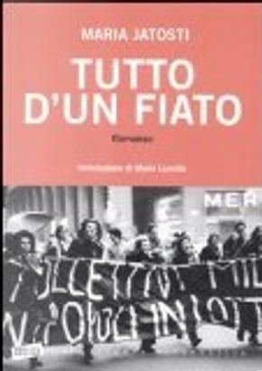 Tutto d'un fiato by Maria Jatosti