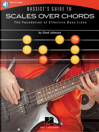 Bassist's Guide to Scales over Chords by Chad Johnson