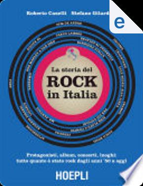 La storia del rock in Italia by Roberto Caselli, Stefano Gilardino