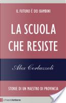 La scuola che resiste by Alex Corlazzoli