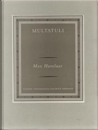 Max Havelaar by Eduard Douwes Dekker, Multatuli