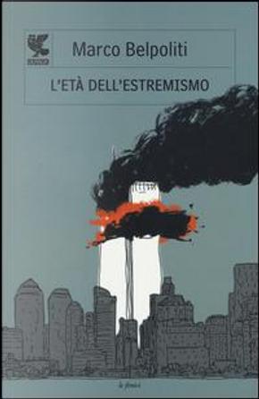 L'età dell'estremismo by Marco Belpoliti