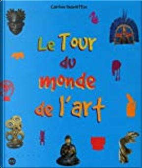 Le tour du monde de l'art by Caroline Desnoëttes