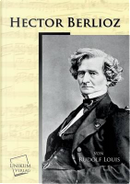 Hector Berlioz by Rudolf Louis