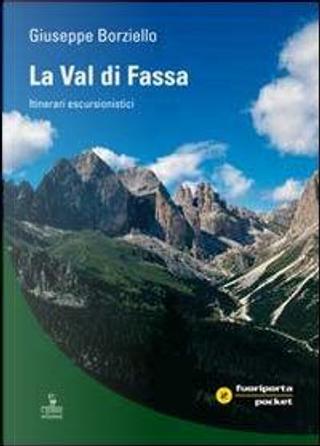 La Val di Fassa. Itinerari escursionistici by Giuseppe Borzietto