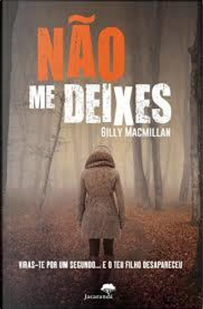 Não me Deixes by Gilly Macmillan