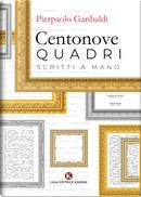 Centonove quadri scritti a mano by Pierpaolo Garibaldi