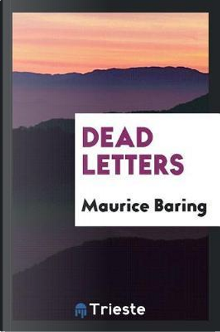 Dead letters by Maurice Baring
