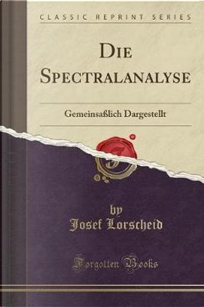 Die Spectralanalyse by Josef Lorscheid