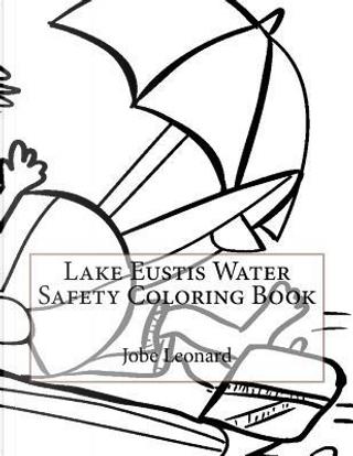 Lake Eustis Water Safety Coloring Book by Jobe Leonard