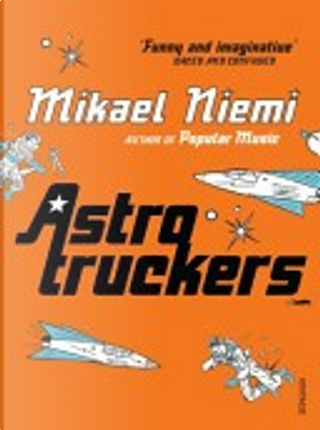 Astrotruckers by Mikael Niemi