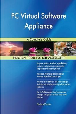 PC Virtual Software Appliance a Complete Guide by Gerardus Blokdyk