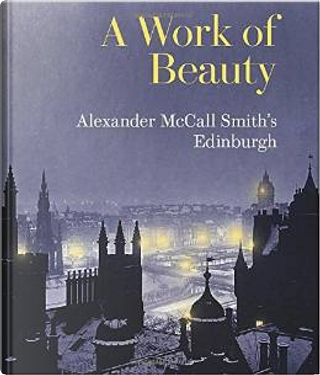 A Work of Beauty by Alexander McCall Smith
