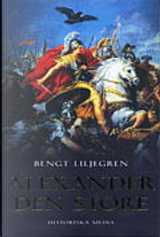 Alexander den store by Bengt Liljegren