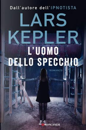 L'uomo dello specchio by Lars Kepler