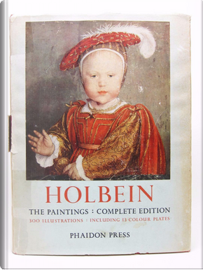 The Paintings of Hans Holbein by Paul Ganz