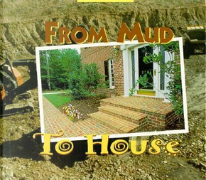 From Mud to House by Bertram T. Knight